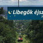 Magyarország történetében első alkalommal kerül megrendezésre a Libegők Éjszakája